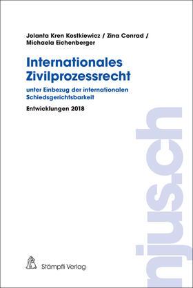 Kostkiewicz Kren / Conrad / Eichenberger | Internationales Zivilprozessrecht - unter Einbezug der internationalen Schiedsgerichtsbarkeit | Buch | sack.de