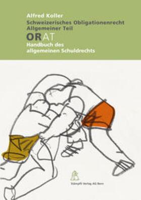 Koller   Schweizerisches Obligationenrecht, Allgemeiner Teil   Buch   sack.de
