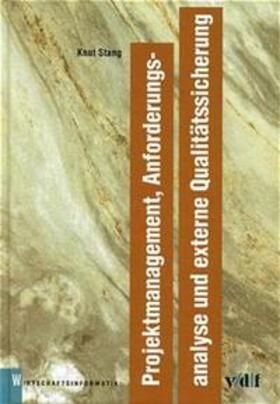 Stang | Projektmanagement, Anforderungsanalyse und externe Qualitätssicherung | Buch | sack.de