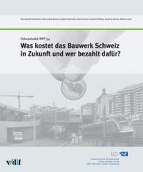 Schalcher / Boesch / Bertschy | Was kostet das Bauwerk Schweiz in Zukunft und wer bezahlt dafür? | Buch | sack.de
