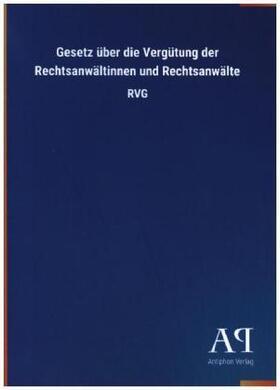 Gesetz über die Vergütung der Rechtsanwältinnen und Rechtsanwälte | Buch | sack.de