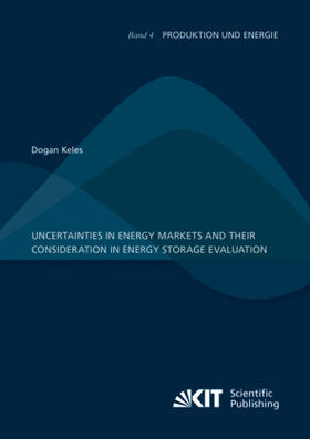 Keles | Uncertainties in energy markets and their consideration in energy storage evaluation | Buch | sack.de