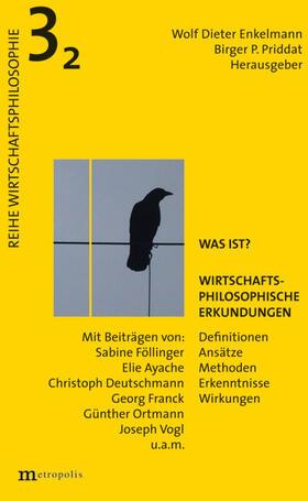Enkelmann / Priddat | Was ist? Wirtschaftsphilosophische Erkundungen | Buch | sack.de