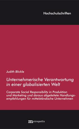 Blickle   Unternehmerische Verantwortung in einer globalisierten Welt   Buch   sack.de