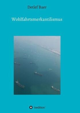 Baer   Wohlfahrtsmerkantilismus   Buch   sack.de