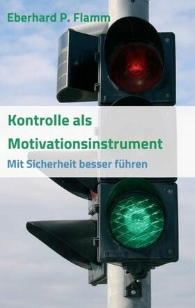 Flamm | Kontrolle als Motivationsinstrument | Buch | sack.de