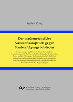 Rittig | Der medienrechtliche Auskunftsanspruch gegen Strafverfolgungsbehörden | Buch | sack.de