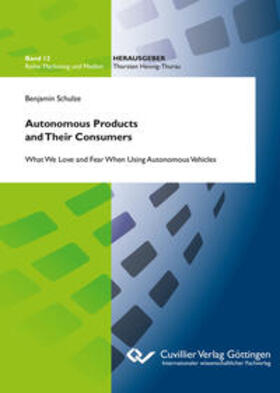 Schulze | Autonomous Products and Their Consumers: What We Love and Fear When Using Autonomous Vehicles | Buch | sack.de
