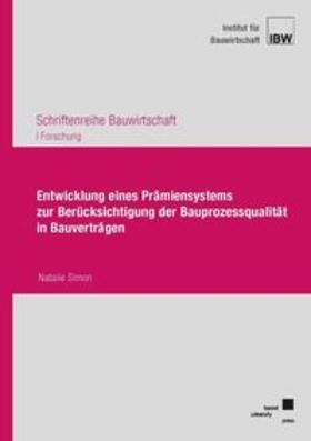 Simon | Entwicklung eines Prämiensystems zur Berücksichtigung der Bauprozessqualität in Bauverträgen | Buch | sack.de