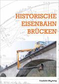 Erhalten historischer Bauwerke e.V. |  Historische Eisenbahnbrücken | Buch |  Sack Fachmedien
