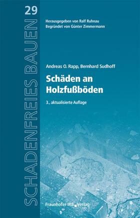 Rapp / Sudhoff / Ruhnau | Schäden an Holzfußböden. | Buch | sack.de