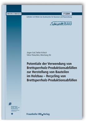 Graf / Krötsch / Poteschkin | Potentiale der Verwendung von Brettsperrholz-Produktionsabfällen zur Herstellung von Bauteilen im Holzbau - Recycling von Brettsperrholz-Produktionsabfällen. | Buch | sack.de