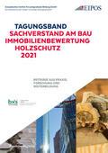 Schönherr |  Tagungsband: Sachverstand am Bau - Immobilienbewertung - Holzschutz 2021. | Buch |  Sack Fachmedien