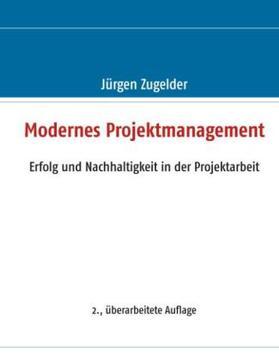 Zugelder | Modernes Projektmanagement | Buch | sack.de