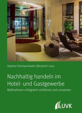Stomporowski / Laux   Nachhaltig handeln im Hotel- und Gastgewerbe   Buch   sack.de