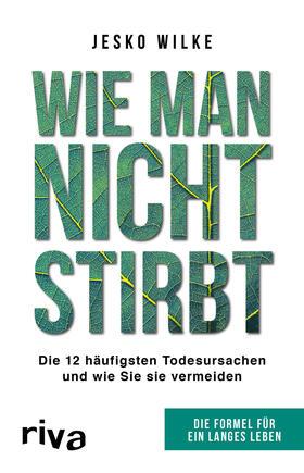 Wilke | Wie man nicht stirbt | Buch | sack.de