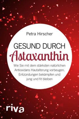 Hirscher | Gesund durch Astaxanthin | Buch | sack.de