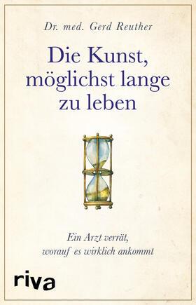 Reuther   Die Kunst, möglichst lange zu leben   Buch   sack.de