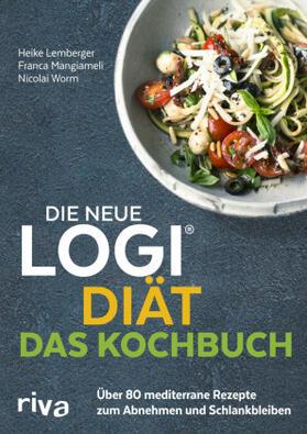 Worm / Mangiameli / Lemberger | Die neue LOGI-Diät - Das Kochbuch | Buch | sack.de