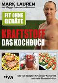 Lauren / Greenwood-Robinson Fit ohne Geräte - Kraftstoff - Das Kochbuch | Sack Fachmedien