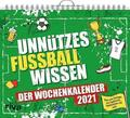 Unnützes Fußballwissen - Wochenkalender 2021   Sonstiges    Sack Fachmedien