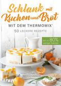 Weidenbach    Schlank mit Kuchen und Brot mit dem Thermomix®   eBook   Sack Fachmedien