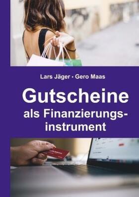 Jäger / Maas   Gutscheine als Finanzierungsinstrument   Buch   sack.de