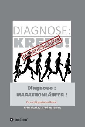 Penquitt / Altenkirch & Andreas Penquitt / Altenkirch (Autor)   Diagnose: Marathonläufer   Buch   sack.de