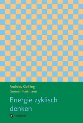 Kießling / Hartmann / Kießling   Energie zyklisch denken   Buch   sack.de