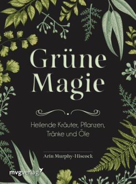 Murphy-Hiscock | Grüne Magie | Buch | sack.de