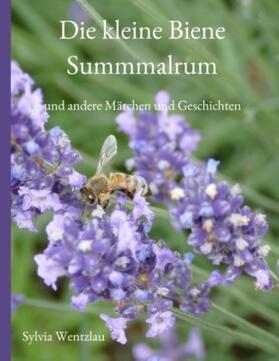 Wentzlau | Die kleine Biene Summmalrum | Buch | sack.de