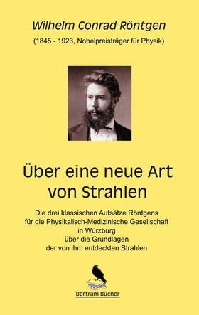 Bertram / Röntgen   Über eine neue Art von Strahlen   E-Book   sack.de
