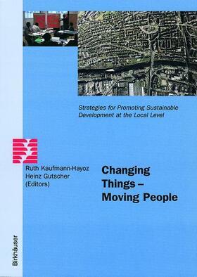 Kaufmann-Hayoz / Gutscher   Changing Things - Moving People   Buch   Sack Fachmedien