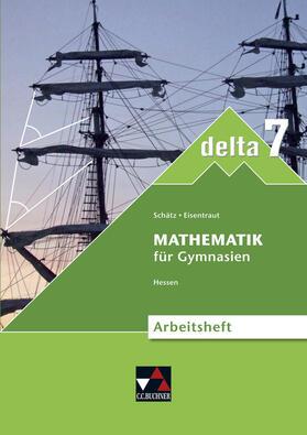 Schätz / Eisentraut / Ernst | delta – Hessen – neu / delta Hessen (G8) AH 7 – neu | Buch | sack.de