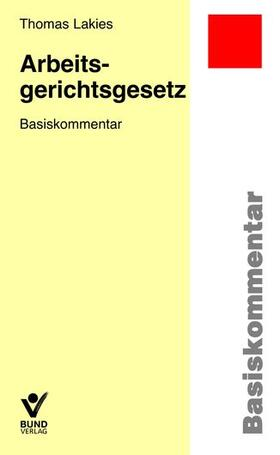 Lakies | Arbeitsgerichtsgesetz; . | Buch | sack.de