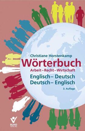Horstenkamp   Wörterbuch Arbeit, Recht, Wirtschaft, Englisch-Deutsch, Deutsch-Englisch. Dictionary of Labour, Law and Business Terms, English-German, German-English   Buch   sack.de