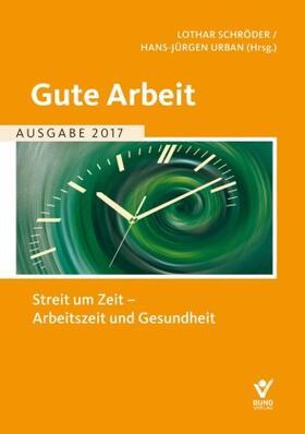 Schröder / Urban | Gute Arbeit, Ausgabe 2017 | Buch | sack.de
