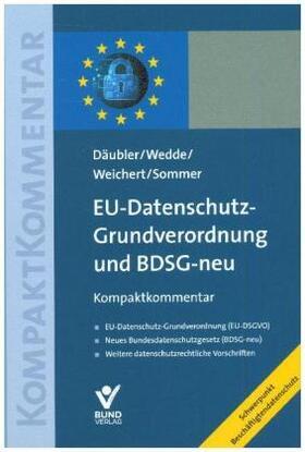 Däubler / Wedde / Weichert | EU-Datenschutz-Grundverordnung und BDSG-neu, Kompaktkommentar | Buch | Sack Fachmedien