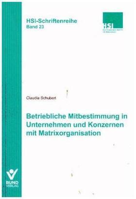 Schubert | Betriebliche Mitbestimmung in Unternehmen und Konzernen mit Matrixorganisation | Buch | sack.de