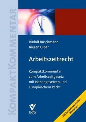 Buschmann / Ulber | Arbeitszeitrecht | Buch | sack.de