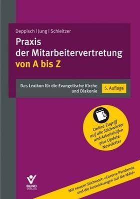 Deppisch / Jung / Schleitzer | Praxis der Mitarbeitervertretung von A bis Z. | Buch | sack.de