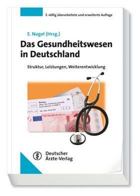 Nagel | Das Gesundheitswesen in Deutschland | Buch | sack.de