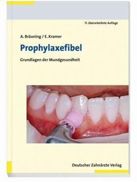 Bräuning, M.A., M. Sc. / Kramer, M.A. | Prophylaxefibel | Buch | sack.de