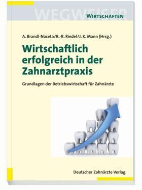 Brandl-Naceta / Riedel   Wirtschaftlich erfolgreich in der Zahnarztpraxis   Buch   sack.de