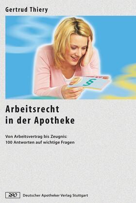 Thiery | Arbeitsrecht in der Apotheke | Buch | sack.de