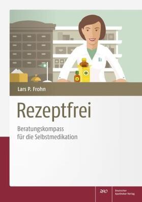 Frohn | Rezeptfrei - Beratungskompass für die Selbstmedikation | Buch | sack.de