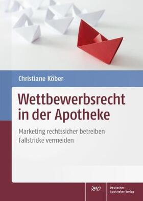 Köber | Wettbewerbsrecht in der Apotheke | Buch | sack.de