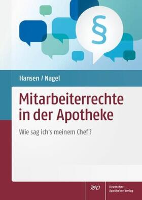 Hansen / Nagel   Hansen, M: Mitarbeiterrechte in der Apotheke   Buch   sack.de