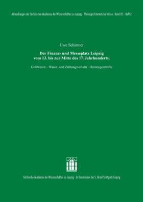 Schirmer | Der Finanz- und Messeplatz Leipzig vom 13. bis zur Mitte des 17. Jahrhunderts | Buch | sack.de