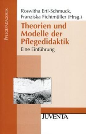 Ertl-Schmuck / Fichtmüller   Theorien und Modelle der Pflegedidaktik   Buch   sack.de